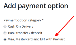 Select Visa Mastercard and EFT with Payfast